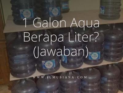 1 Galon Aqua Berapa Liter