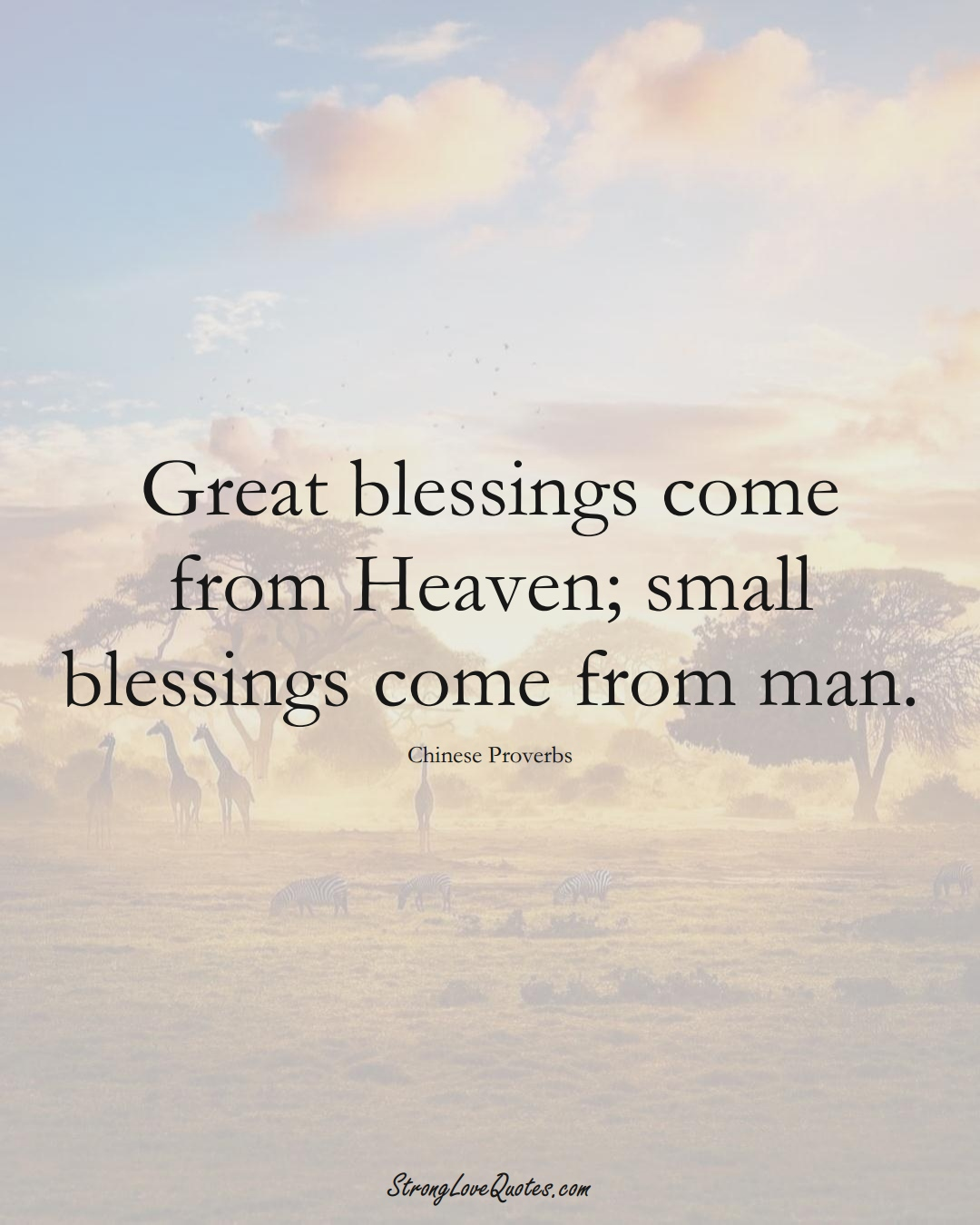 Great blessings come from Heaven; small blessings come from man. (Chinese Sayings);  #AsianSayings