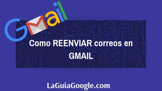 Reenvío Automático Gmail