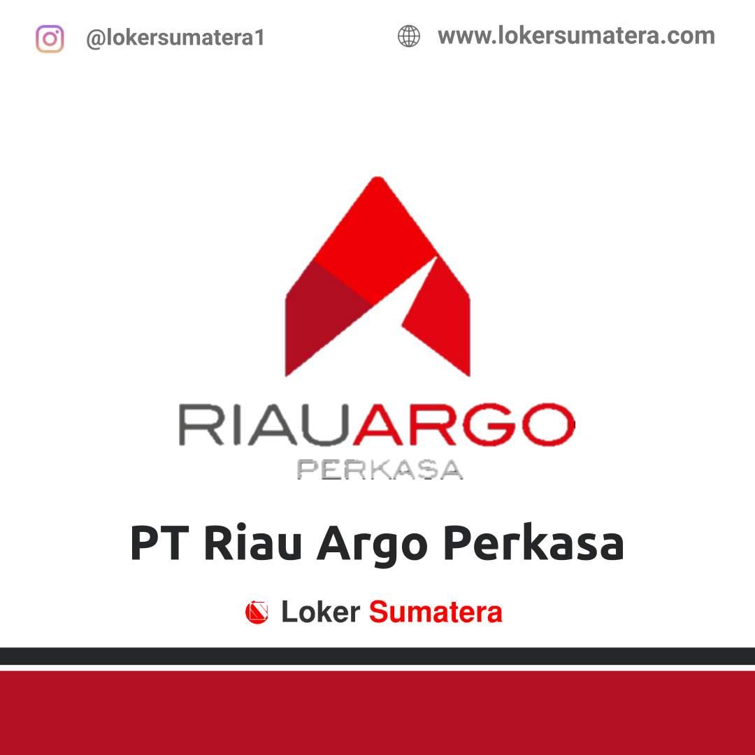 Lowongan Kerja Pekanbaru: PT Riau Argo Perkasa Desember 2020