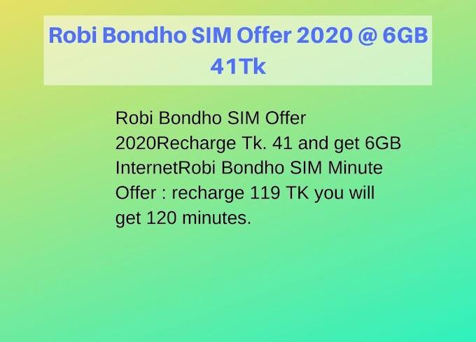 Robi Bondho SIM Offer 2020 @ 6GB 41Tk