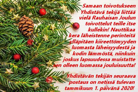 Joulukuusen oksiston vierellä jouluisuuden toivotukset kaikilta kynäilijöiltä sekä myös tieto, että seuraava Yhdistävä tekijä postataan 1.1.2020.