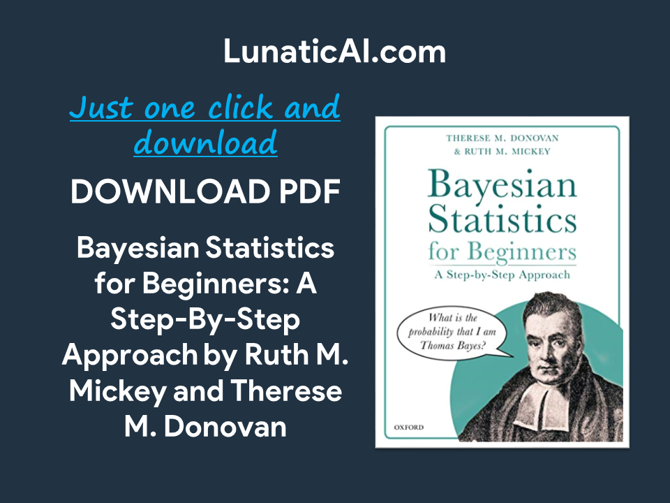 Bayesian Statistics for Beginners: A Step-By-Step Approach PDF