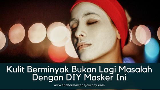 kulit berminyak, menghilangkan minyak di wajah, masker wajah, membuat masker wajah, masker wajah untuk kulit berminyak, cara menghilangkan minyak, cuka apel untukmuka, homemade masker