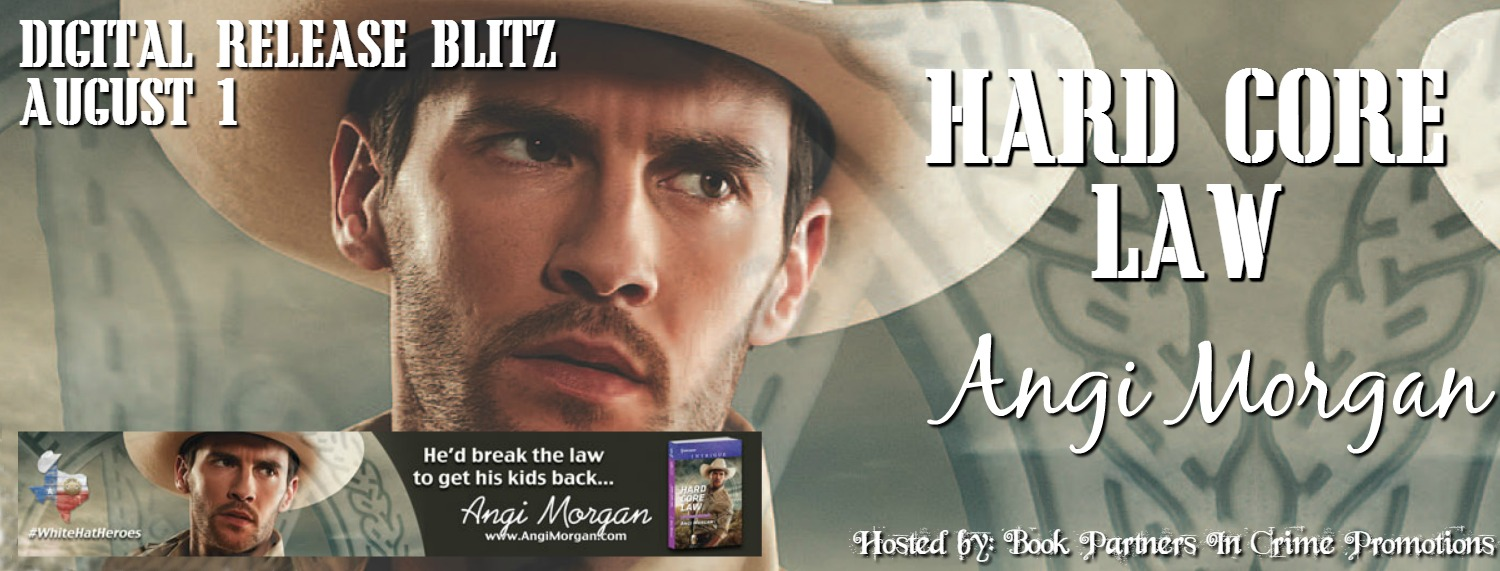 Hard Core Law by Angi Morgan – Digital Release Blitz + Giveaway @AngiMorganAuthr @BPICPromos #WhiteHatHeroes