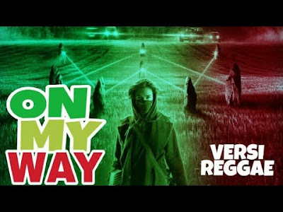 Downlaod Lagu On My Way Versi Reggae SKA Mp Downlaod Lagu On My Way Versi Reggae SKA Mp3 Terbaru 2019