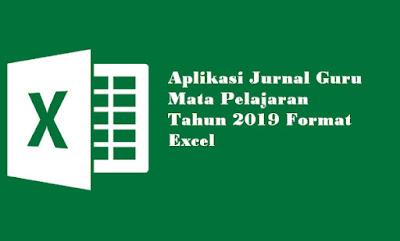 Aplikasi Jurnal Guru Mata Pelajaran Tahun 2019 Format Excel