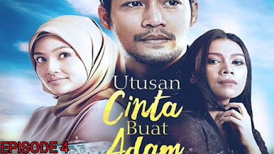 Tonton Drama Utusan Cinta Buat Adam Episod 4