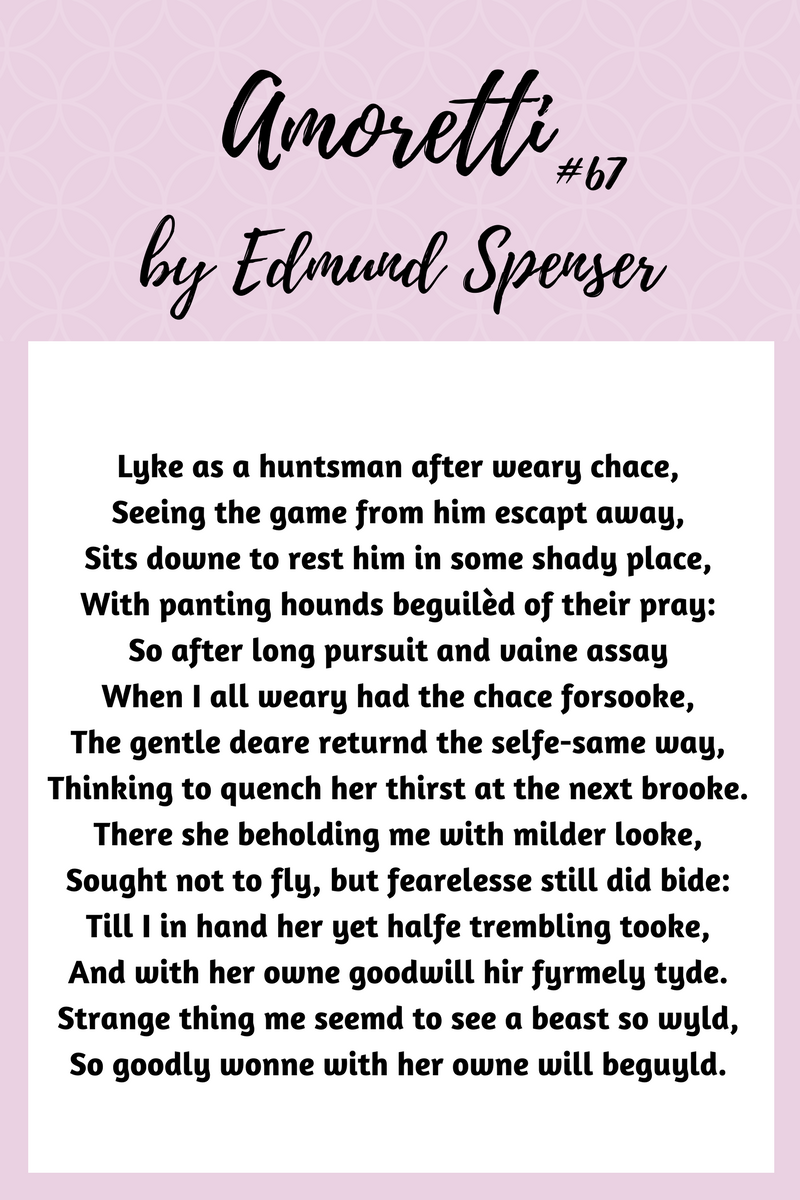 amoretti sonnet 67 Amoretti questions read all the poems and  have some basic familiarity  with each sonnet group members are  group 4: sonnet 67 1 how is the .