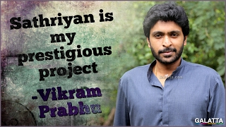 Sathriyan is my prestigious project – Vikram Prabhu