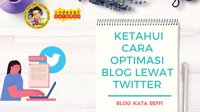 Ketahui Cara Optimasi Blog Lewat Twitter