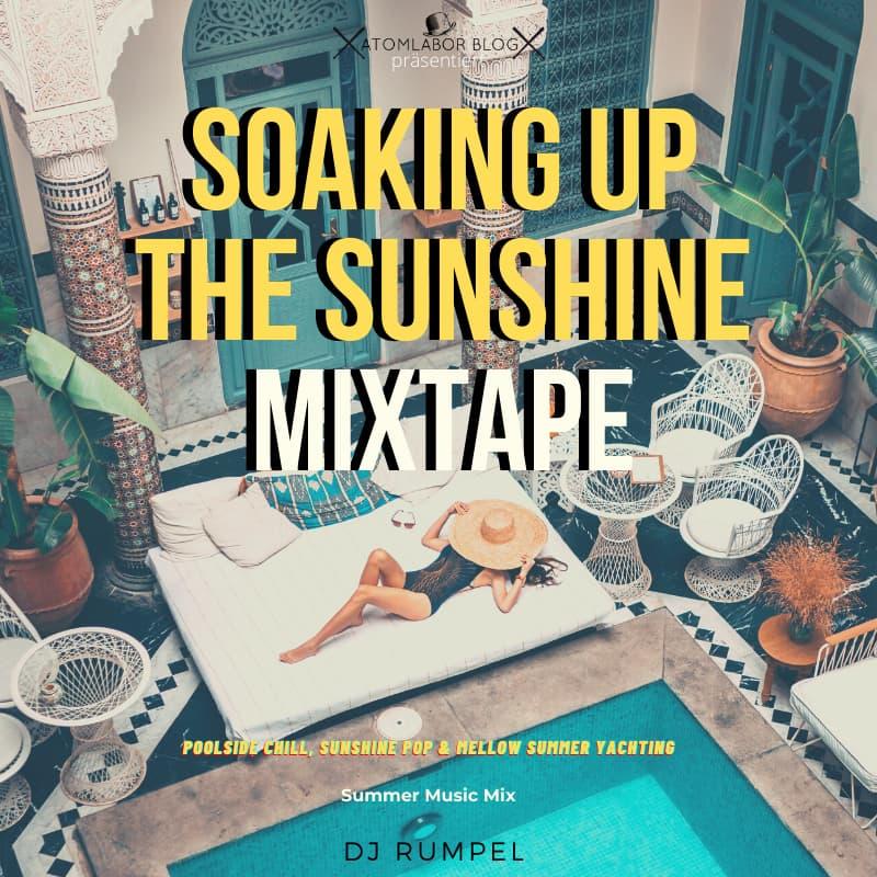 Soaking Up The Sunshine Mixtape   Poolside Chill, Sunshine Pop und Mellow Summer Yachting im DJ Rumpel Mix