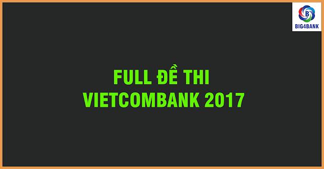 Full Đề Thi Vietcombank 2017