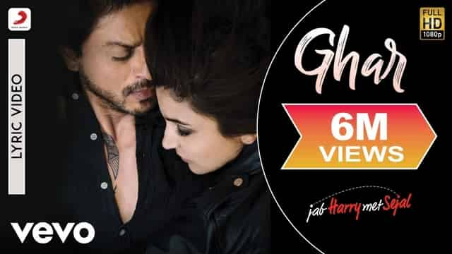 घर Ghar Lyrics In Hindi - Jab Harry Met Sejal