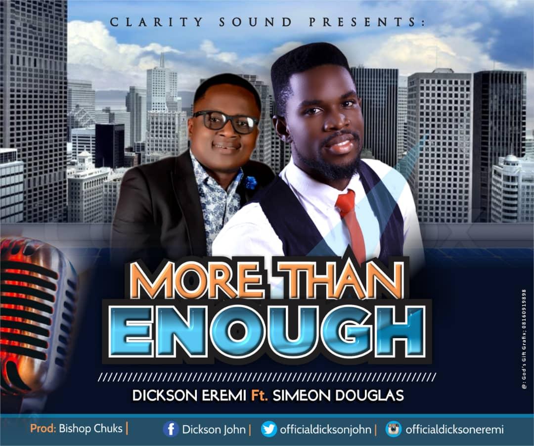 Dickson Eremi ft. Simeon Douglas - More Than Enough #Arewapublisize
