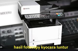 hasil fotocopy kyocera luntur