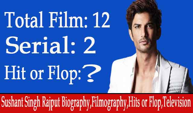 Sushant Singh Rajput Biography,Filmography,Hits or Flop,Television