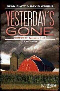 Yesterday's Gone, saison 2, épisodes 1 et 2 : Le prophète de Sean Platt et David Wright