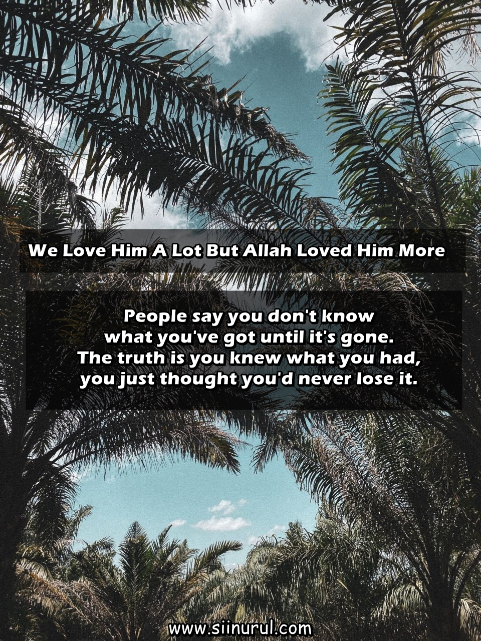 We Love Him A Lot But Allah Loved Him More