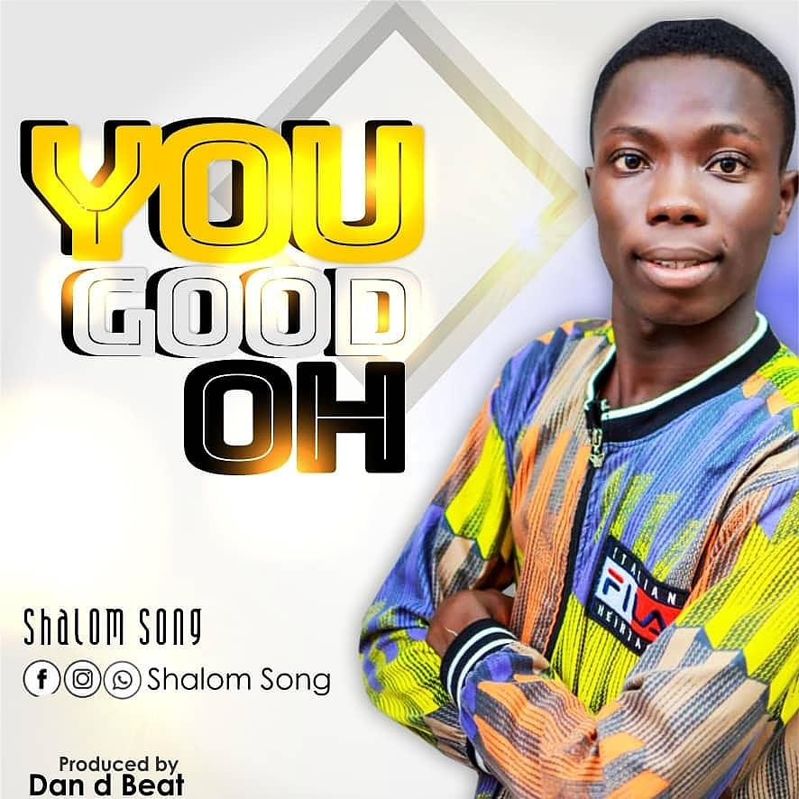 Shalom Song - You Good Oh | Prod. by Dan d Beat