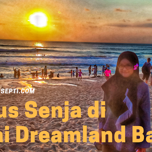 Terbius Senja di Pantai Dreamland Bali