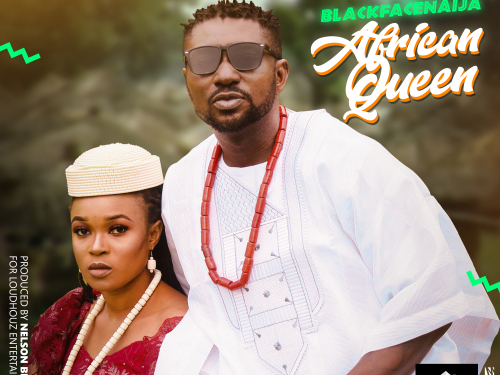 """Singer Blackface Release Official Video for """"African Queen"""" #Arewapublisize"""