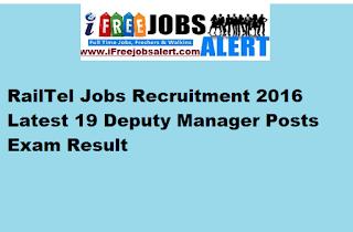 RailTel Jobs Recruitment 2016 Latest 19 Deputy Manager Posts Exam Result