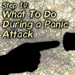 How to Overcome Panic Attacks in 10 Steps, Step 10: What To Do During a Panic Attack