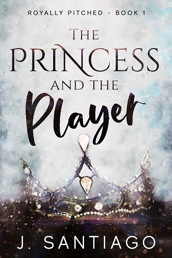 The Princess and the Player by J. Santiago