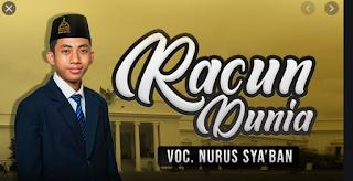 """LIRIK Lagu """"RACUN DUNIA"""" Nurus Syaban Syubbanul Muslimin"""