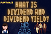 What is dividend yield? What is dividend per share?