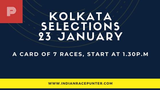 Kolkata Race Selections 23 January, India Race Tips by indianracepunter,  Kolkata Race Selections by indianracepunter
