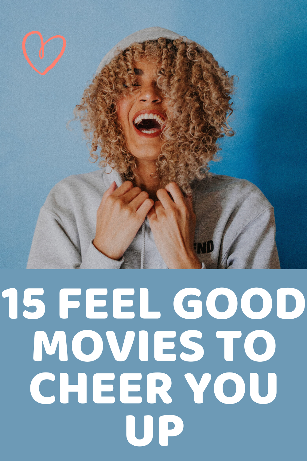15 Feel Good Movies To Cheer You Up