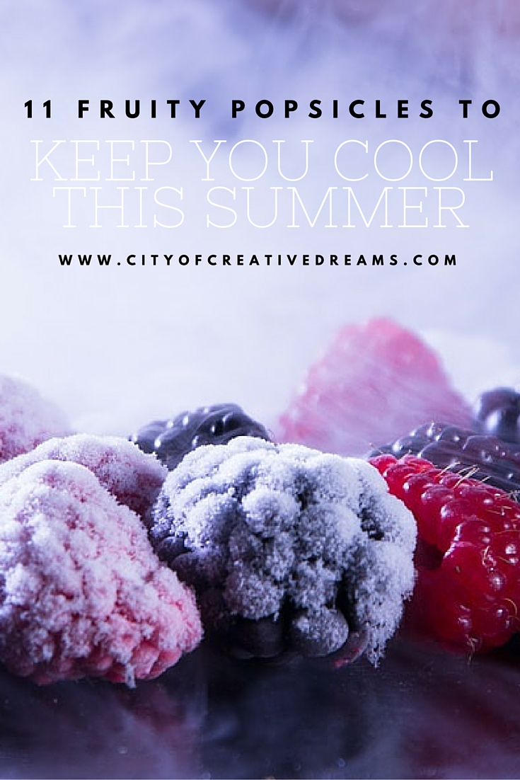 11 Fruity Popsicles to Keep You Cool This Summer | City of Creative Dreams