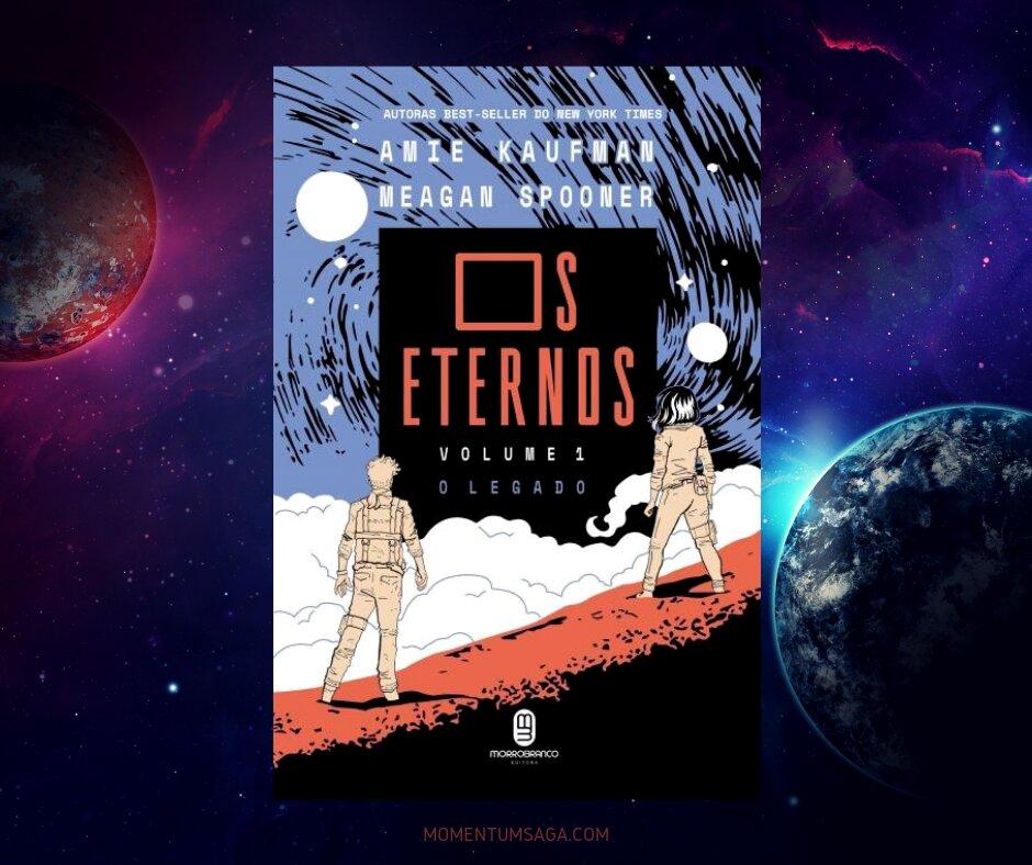 Resenha: Os Eternos, Volume 1 - O Legado, de Amie Kaufman e Meagan Spooner
