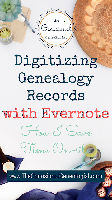 How do you digitize records without a scanner? How do you manage your digital copies? | The Occasional Genealogist #genealogy #familyhistory #Evernote #organizing