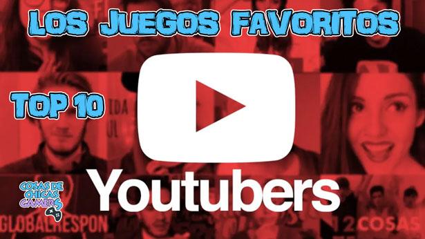 Top 10 - Los juegos favoritos de los YouTubers