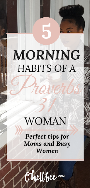 Proverbs 31 | Learn 5 simple habits to transform your morning routine like a Proverbs 31 woman.