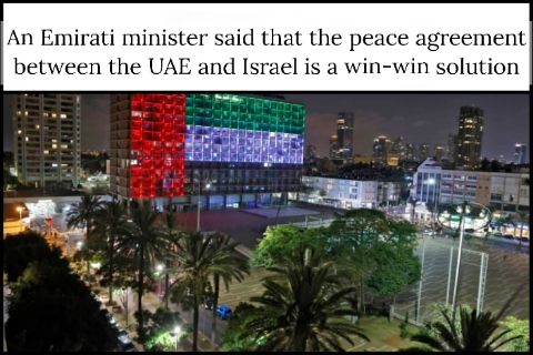 An Emirati minister said that the peace agreement between the UAE and Israel is a win-win solution