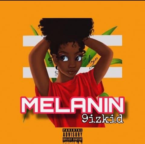 9izkid - Melanin