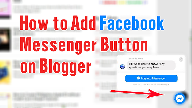 How to Add Facebook Messenger Button on Blogger
