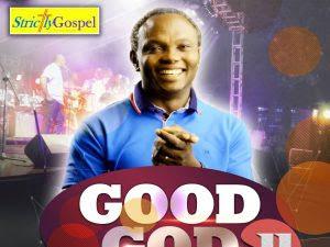 ALBUM: Minister Egwolo - Good God (Season 2) | @MinisterEgwolo