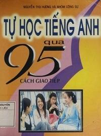 Tự Học Tiếng Anh Qua 95 Cách Giao Tiếp - Nguyễn Thu Hương