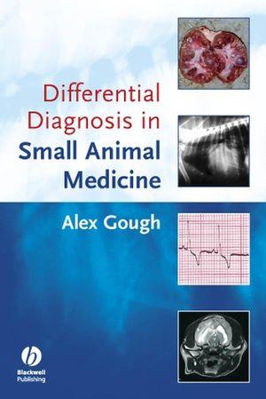 Differential Diagnosis in Small Animal Medicine - WWW.VETBOOKSTORE.COM