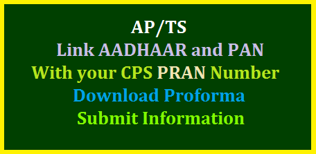 AP/TS CPS Subscribers Link Aadhaar and PAN with PRAN- Download Proforma PFRDA mada compulsary to LINK AADHAAR and PAN numbers with CPS Account PRAN Perminant Retirement Account Number | Instructions to submit required information in prescribed proforma here under enclosed Download Now. All Subscribers of CPS have to provide AADHAAR and PAN numbers at PAO/STO through DDO in Prescribed proforma proforma link pran with aadhaar pan nps cps cra nsdl ap-ts-cps-subscribers-link-aadhaar-and-pan-with-pran-pfrda-nps-download-proforma