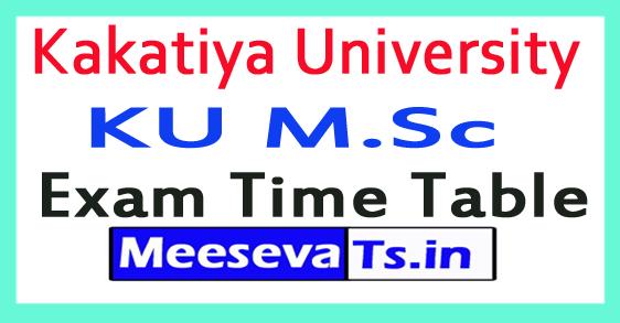 Kakatiya University KU M.Sc Exam Time Table 2017