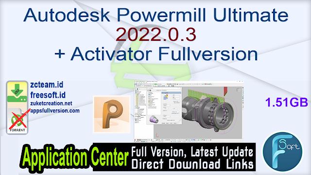 Autodesk Powermill Ultimate 2022.0.3 + Activator Fullversion