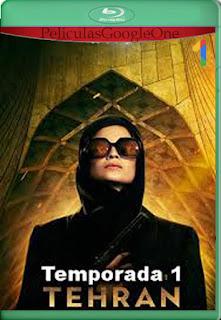 Teherán (2020) Temporada 1 [1080p Web-Dl] [Latino-Inglés] [LaPipiotaHD]