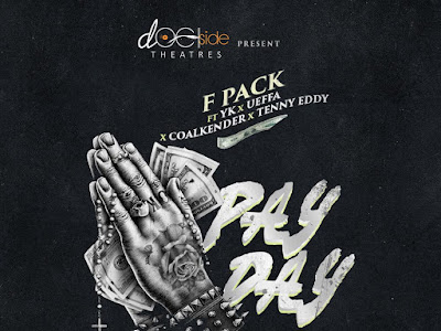 DOWNLOAD MP3:  Fpack ft Yk x Ueffa x Coalkender x Tenny Eddy - Pay Day