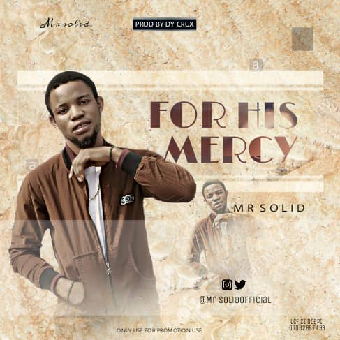 MUSIC: Mr. Solid – For His Mercy